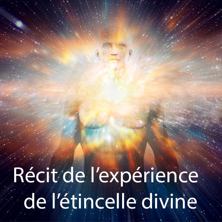 Récit de l'expérience de l'étincelle divine (Atman) par Roland Perret énergéticien
